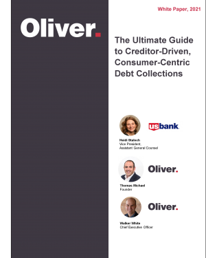 The Ultimate Guide to Creditor-Driven, Consumer-Centric Debt Collections White Paper